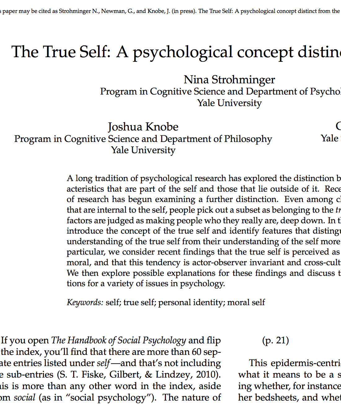 Strohminger N., Newman, G., and Knobe, J. (2017). The True Self: A psychological concept distinct from the self. Perspectives on Psychological Science, 1  2, 551-560.