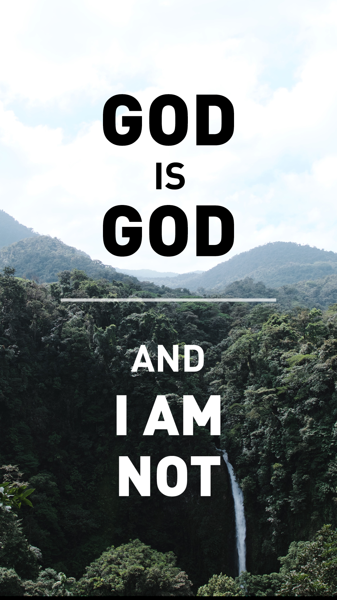 God is God and I am not