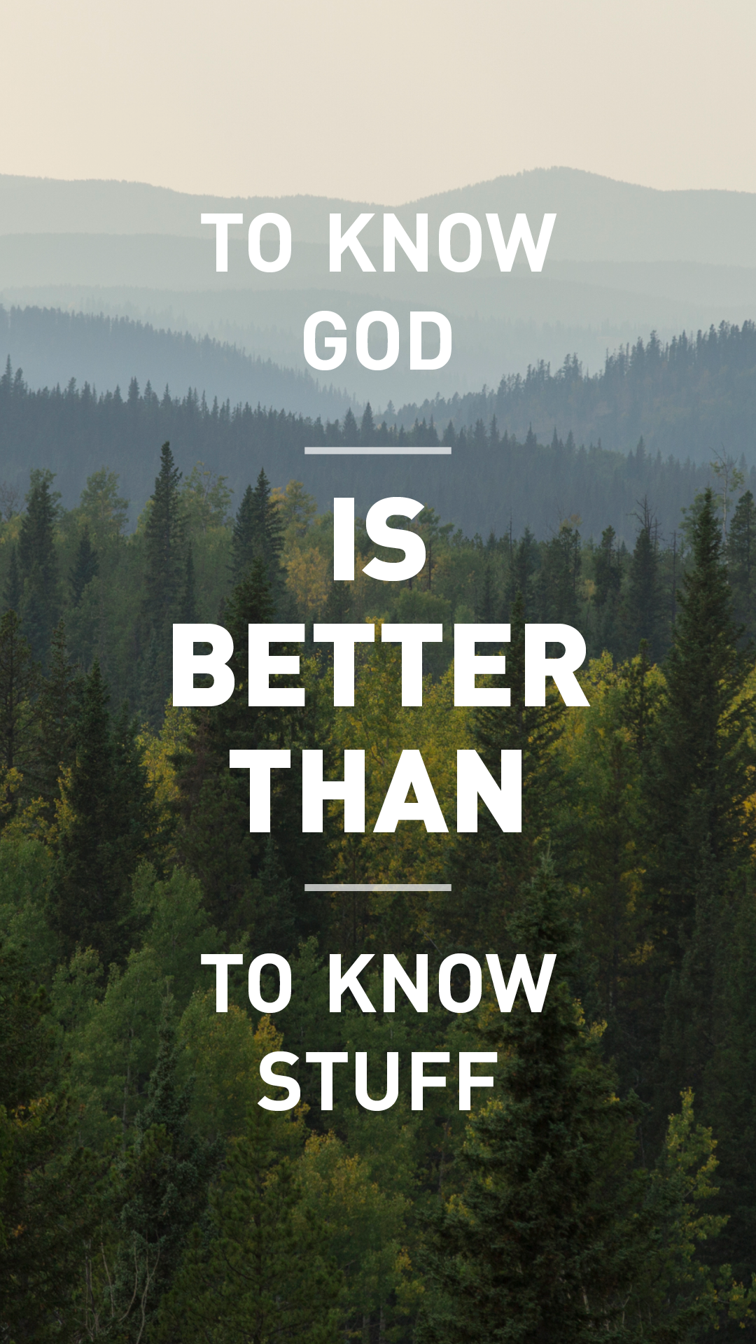 To know God is better than to know stuff