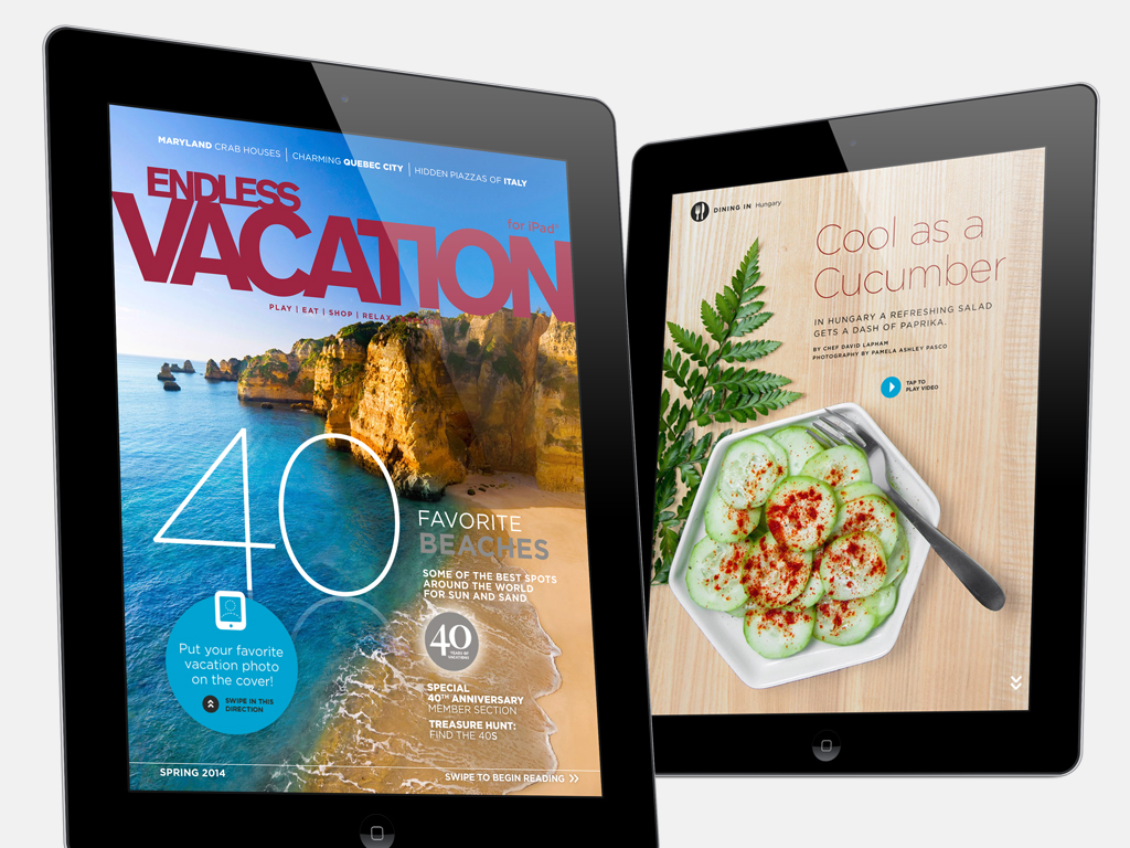The 40th Anniversary of the magazine included a special cover feature that allowed you to take your own photo and place it into the  Endless Vacation  cover template. Each issue of  EV  contains a recipe, based on a destination, with accompanying music video.