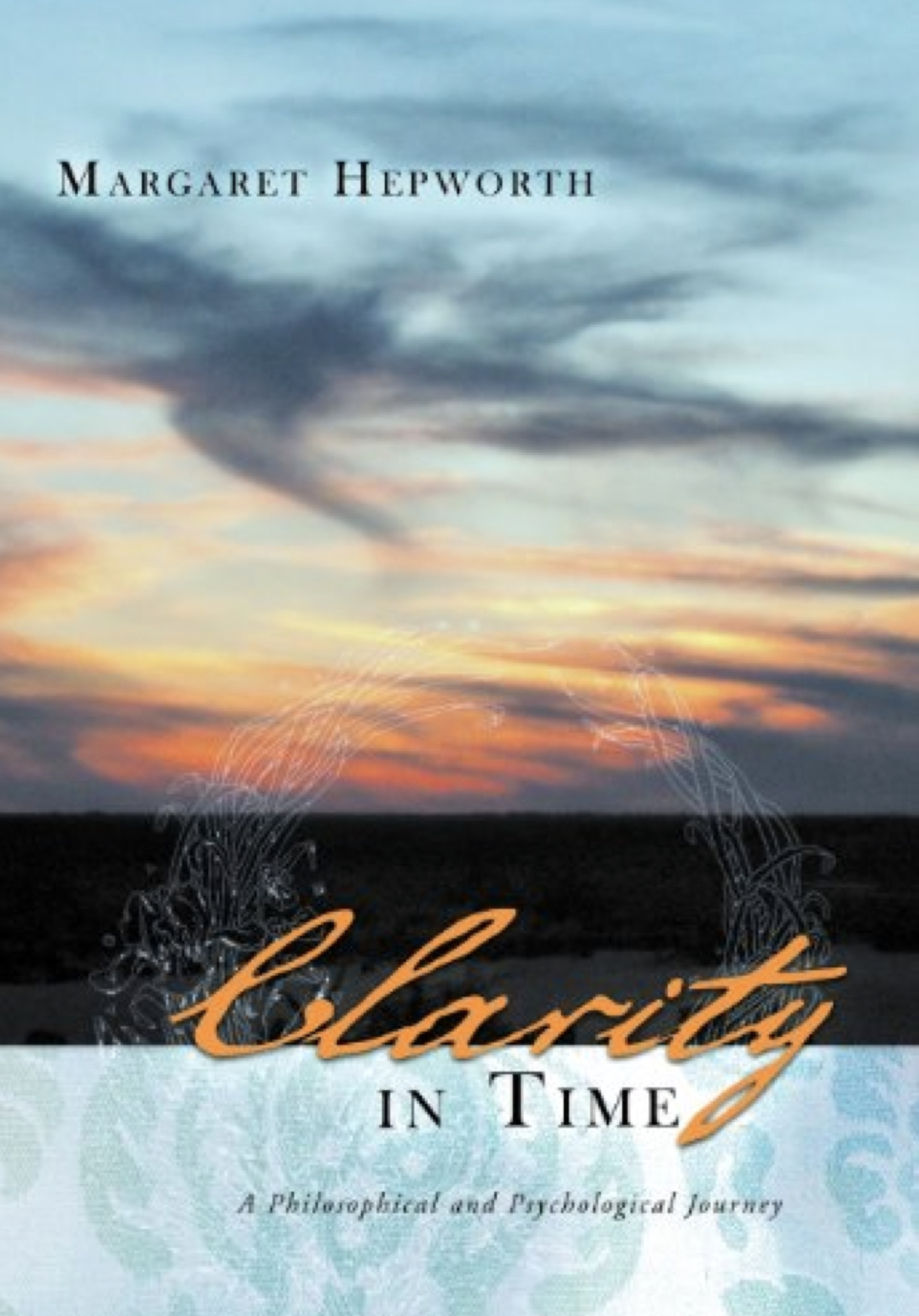 Clarity In Time Book by Margaret Hepworth