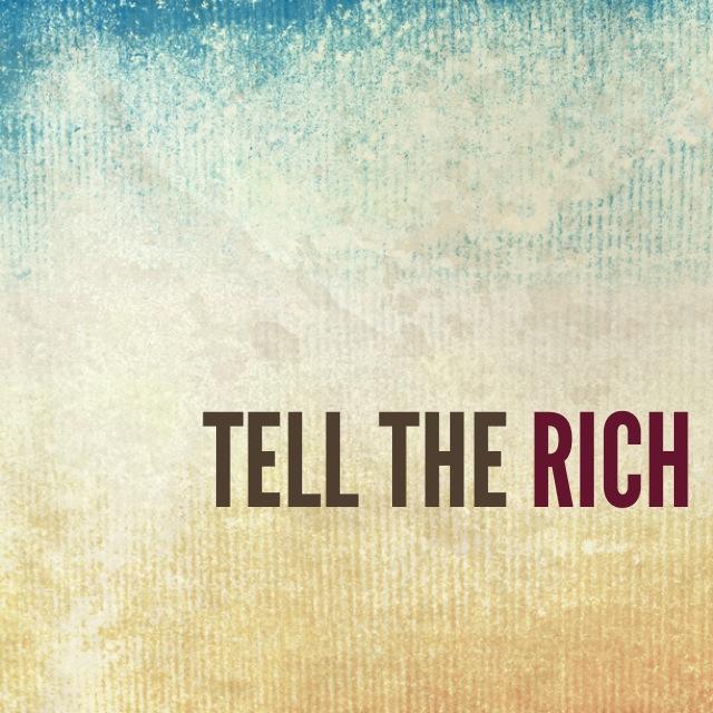 Tell the Rich.jpg
