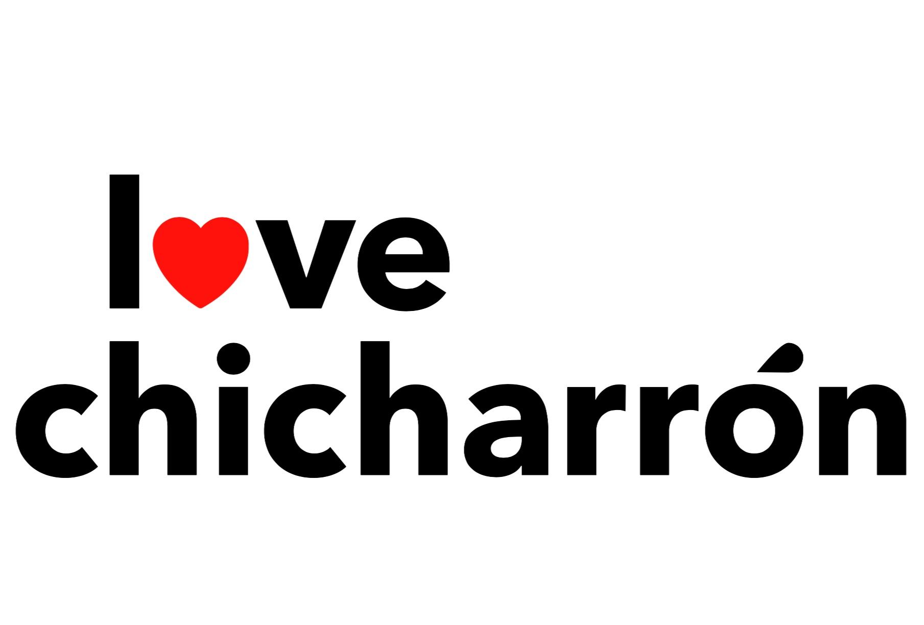 Love Chicharrón