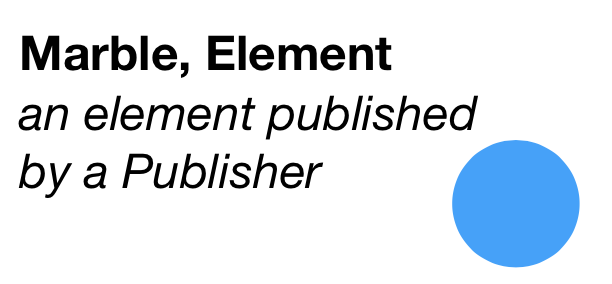 Marble, Element - an element published by a Publisher