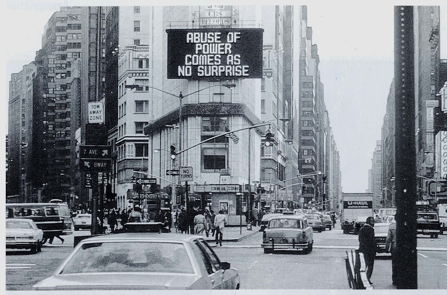 Image: Jenny Holzer, Abuse of Power Comes As No Surprise (1982). Photo credit: John Marchael. Courtesy: Jane Dickson. © Jenny Holzer, Artists Rights Society (ARS), New York.