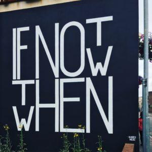 Buber Nebz (2019) If Not Now Then When, Street Art Graffiti, Loughborough. Photograph courtesy Antoinette Burchill.