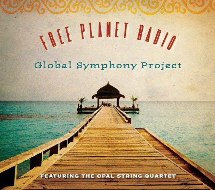 Free Planet Radio's 2015 Release.  The Global Symphony Project was made possible by a generous grant from Chamber Music America!!