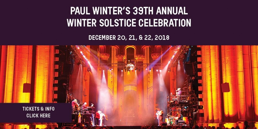 PAUL WINTER'S 39TH ANNUAL WINTER SOLSTICE CELEBRATION   Paul Winter's Winter Solstice Celebration embraces the spirit of the holidays within the extraordinary acoustics of the world's largest cathedral. This multimedia event will feature the 10-member Paul Winter Consort, gospel singer Theresa Thomason, and the 25 dancers and drummers of the Forces of Nature Dance Theatre.  Paul Winter's Winter Solstice Celebration has become New York's favorite holiday alternative to the Nutcracker and Radio City's Christmas Spectacular. This event offers a contemporary take on ancient solstice rituals, when people gathered together on the longest night of the year to welcome the return of the sun and the birth of the new year.   Tickets below:    Thursday, December 20, at 7:30pm   Friday, December 21, at 7:30pm   Saturday, December 22, at 2pm   Saturday, December 22, at 7:30pm
