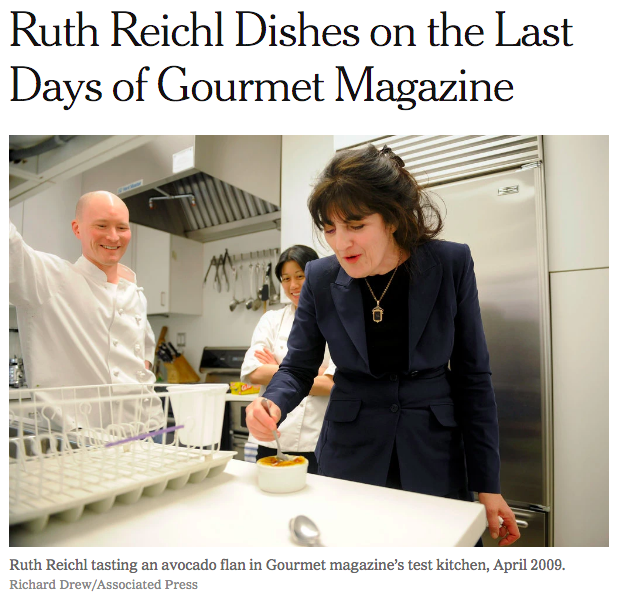 NY Times - Ruth Reichl on the Last Days of Gourmet Magazine