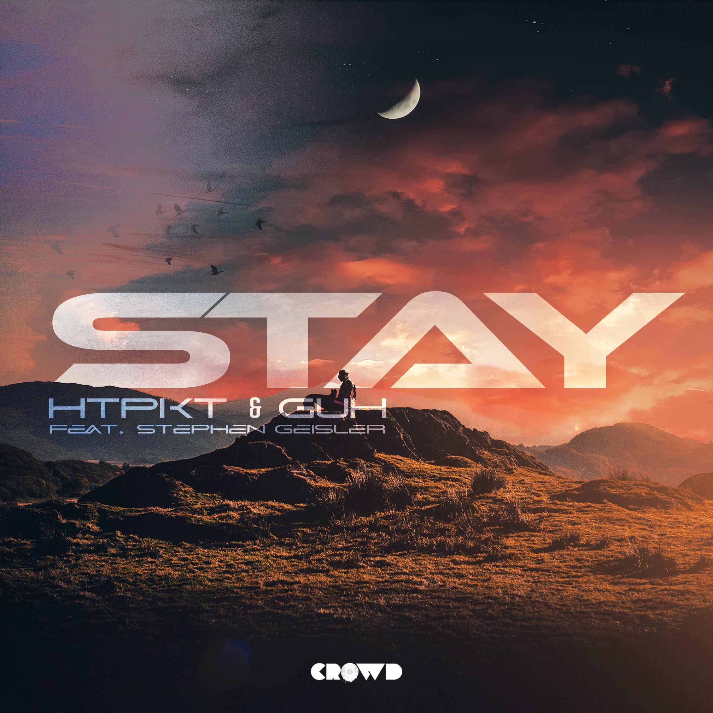 HtPkt & GUH - Stay (feat. Stephen Geisler)