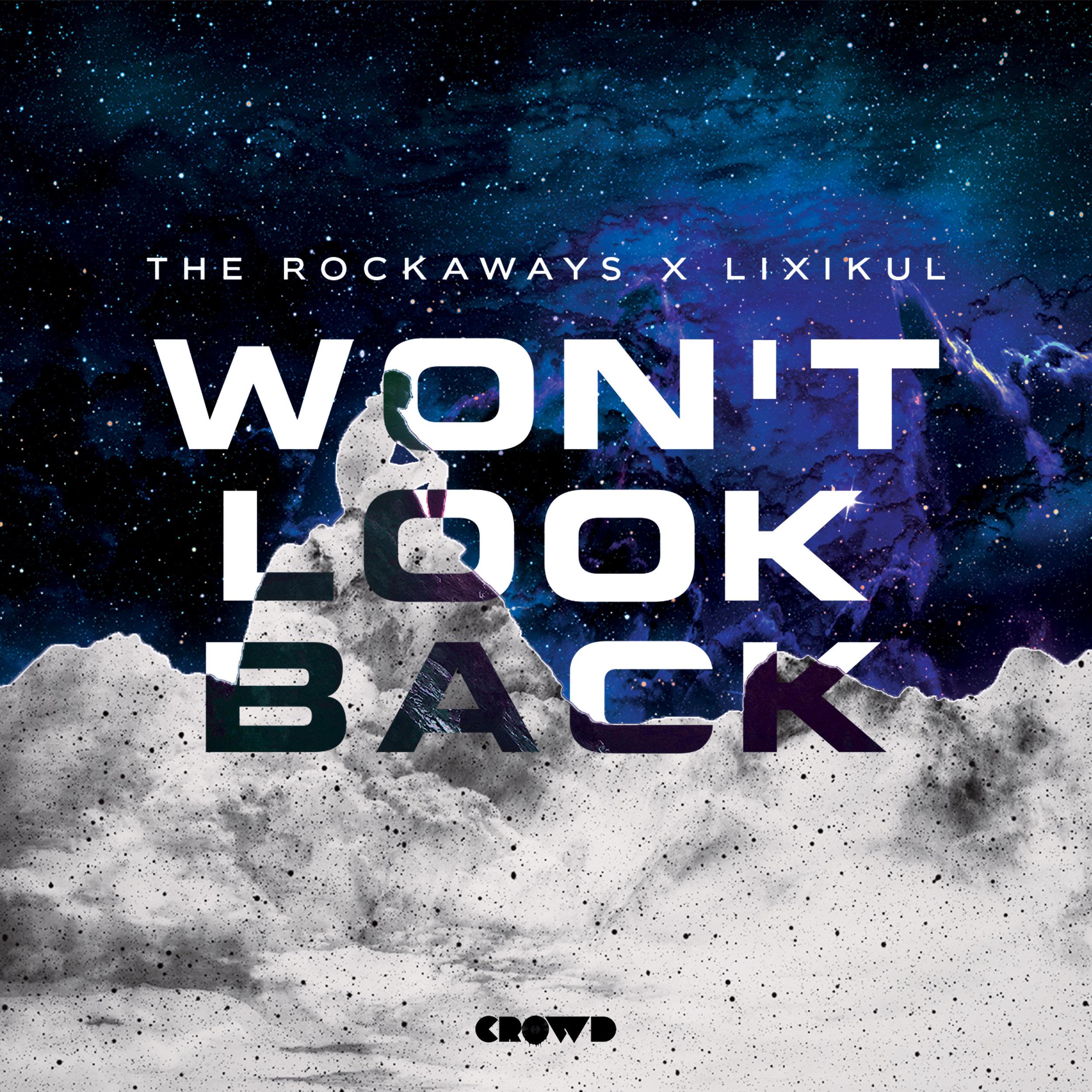 The Rockaways & LIXIKUL - Won't Look Back