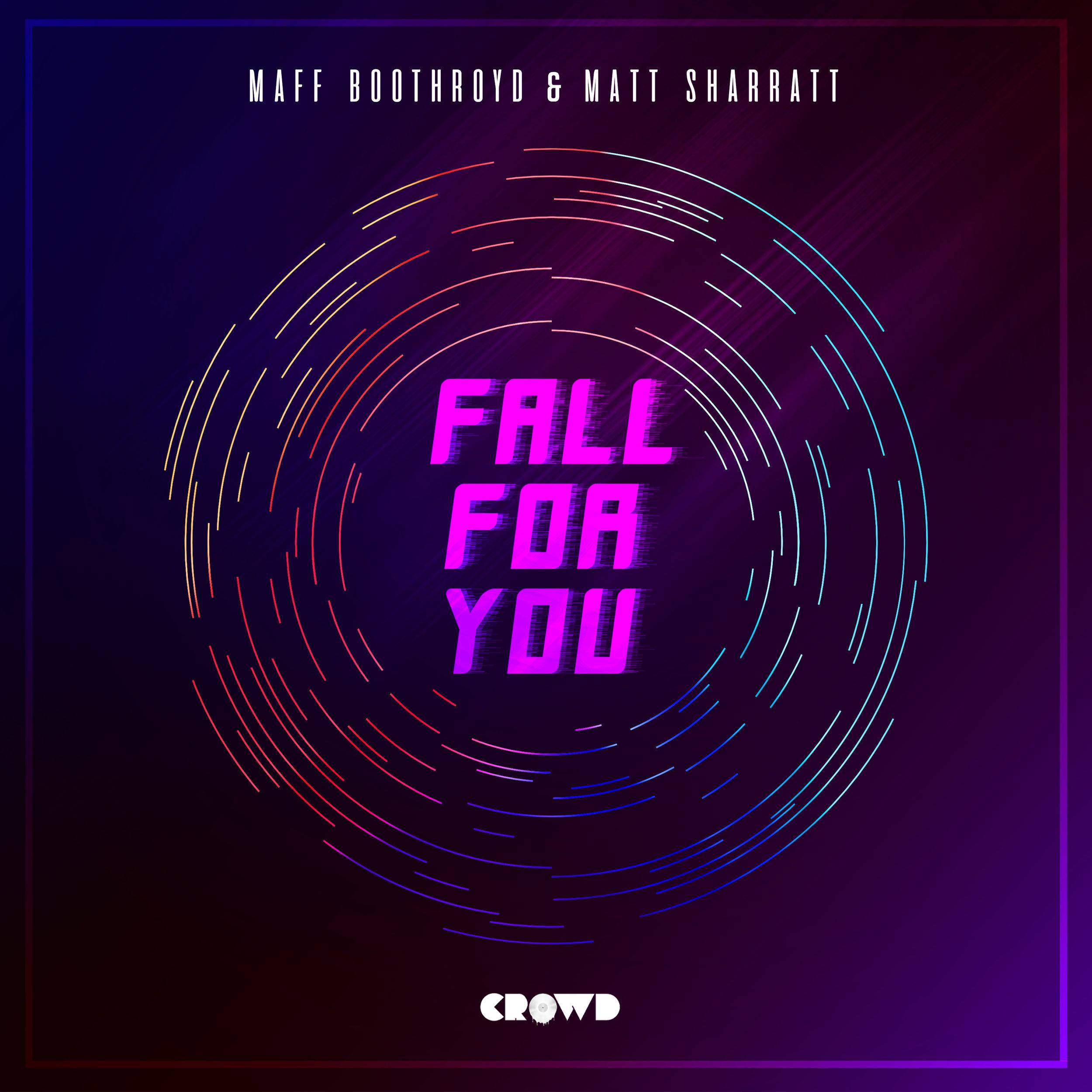 Maff Boothroyd & Matt Sharratt - Fall For You.jpg