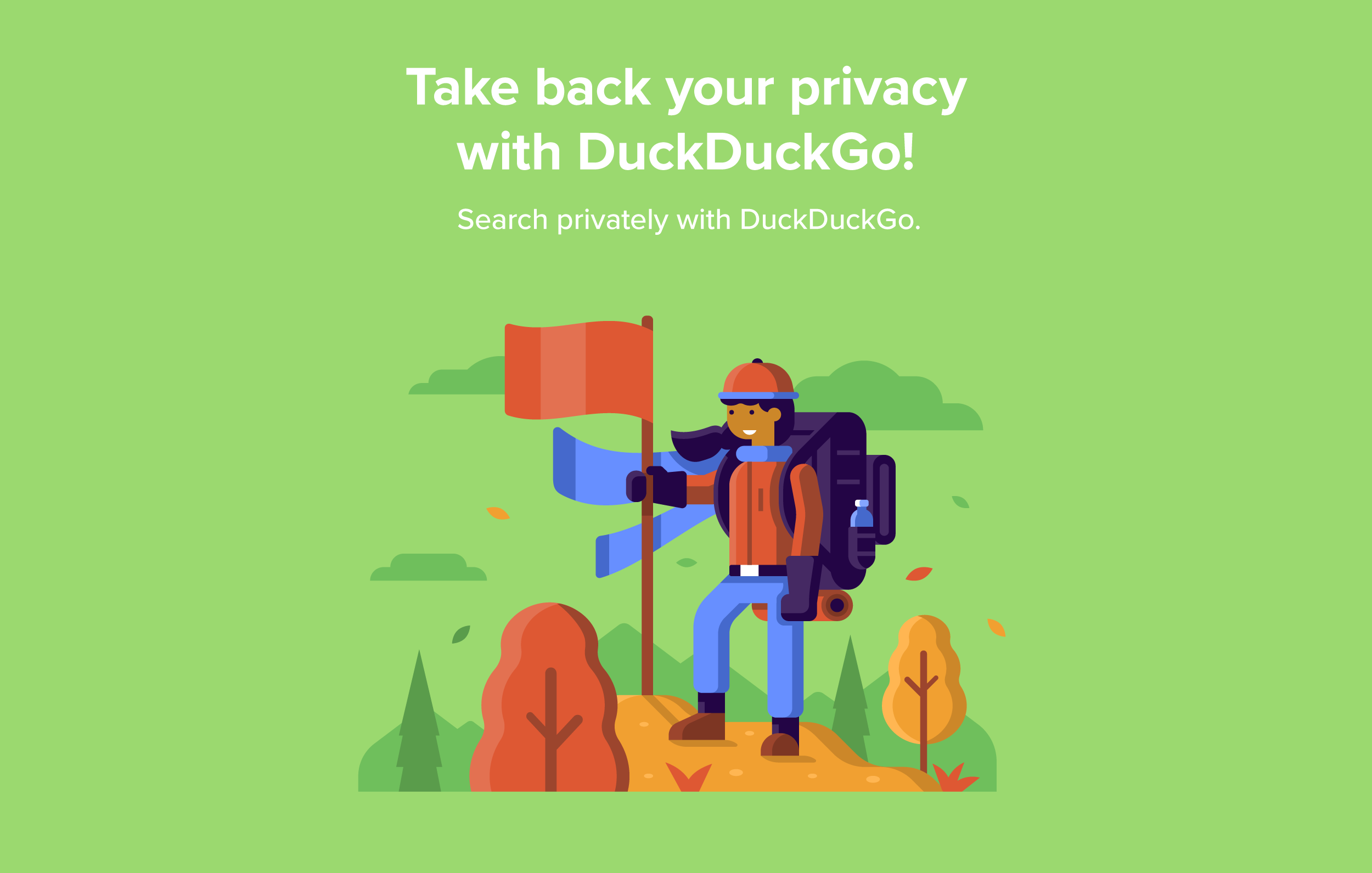 Matt Anderson DuckDuckGo character scenes. Sit back and relax. Woman hiking with flag.