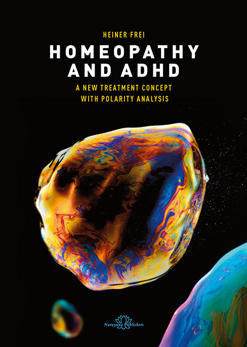 H.Frei: Homeopathy and ADHD – A New Treatment Concept with Polarity Analysis.   The current state of the art in homeopathic ADHD treatment.