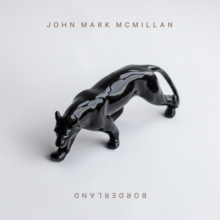 "John Mark McMillan ""Borderland"""