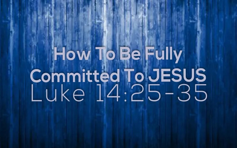 How to be Fully Committed to Jesus.jpg
