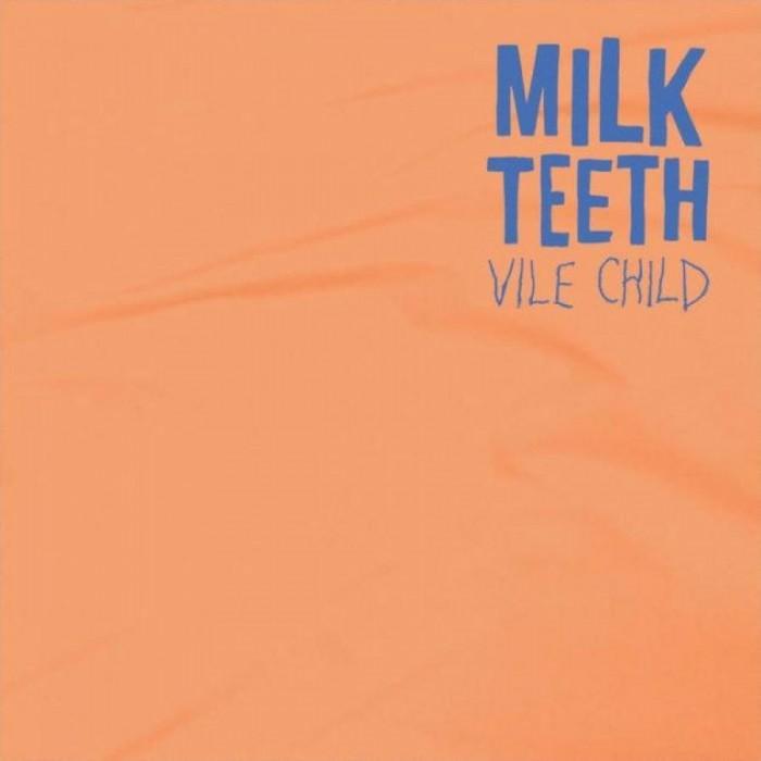 Milk-Teeth-Vile-Child-2016.jpg