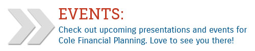 Cole Financial Planning Events