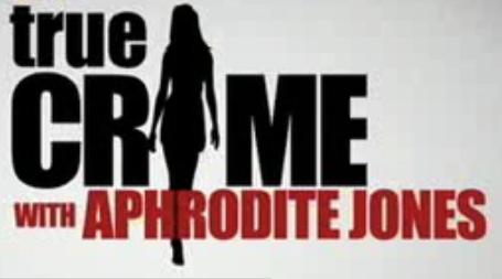 """""""True Crime with Aphrodite Jones""""    Spfx"""