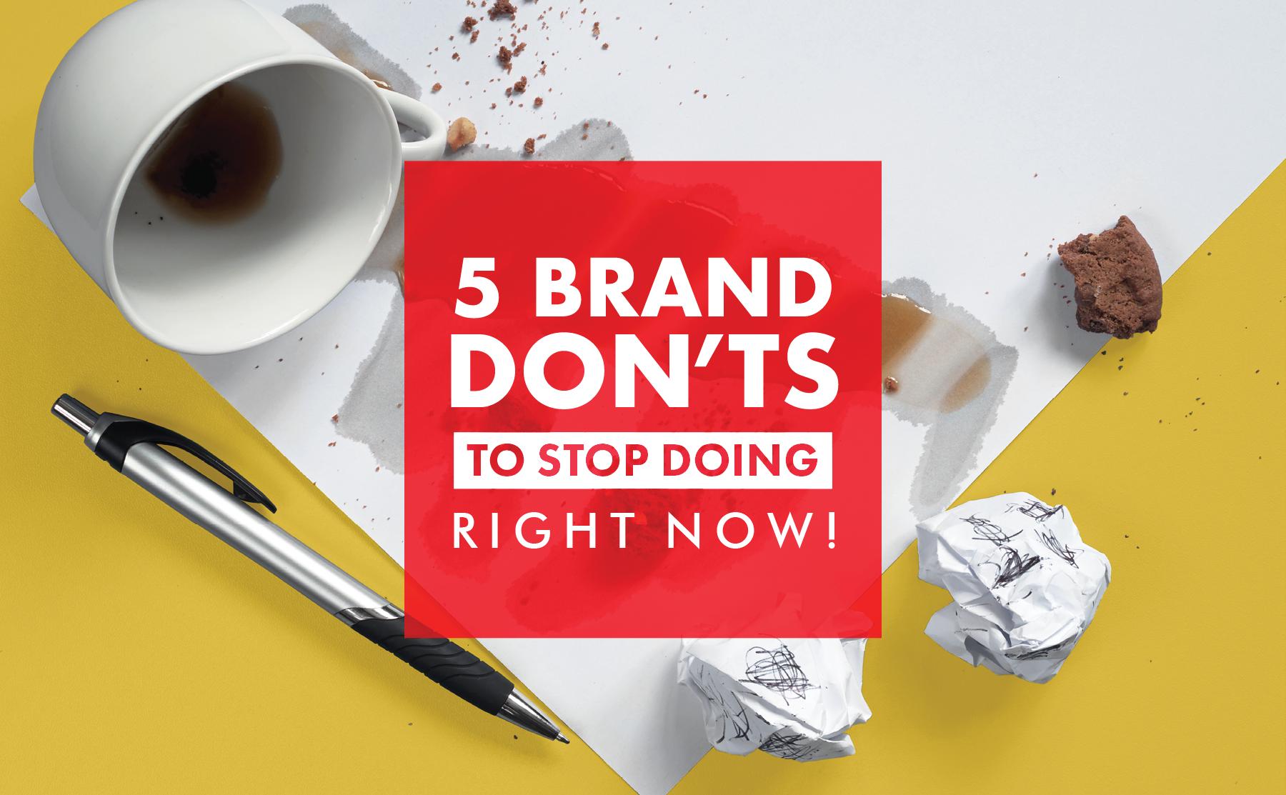 5 Brand Don'ts