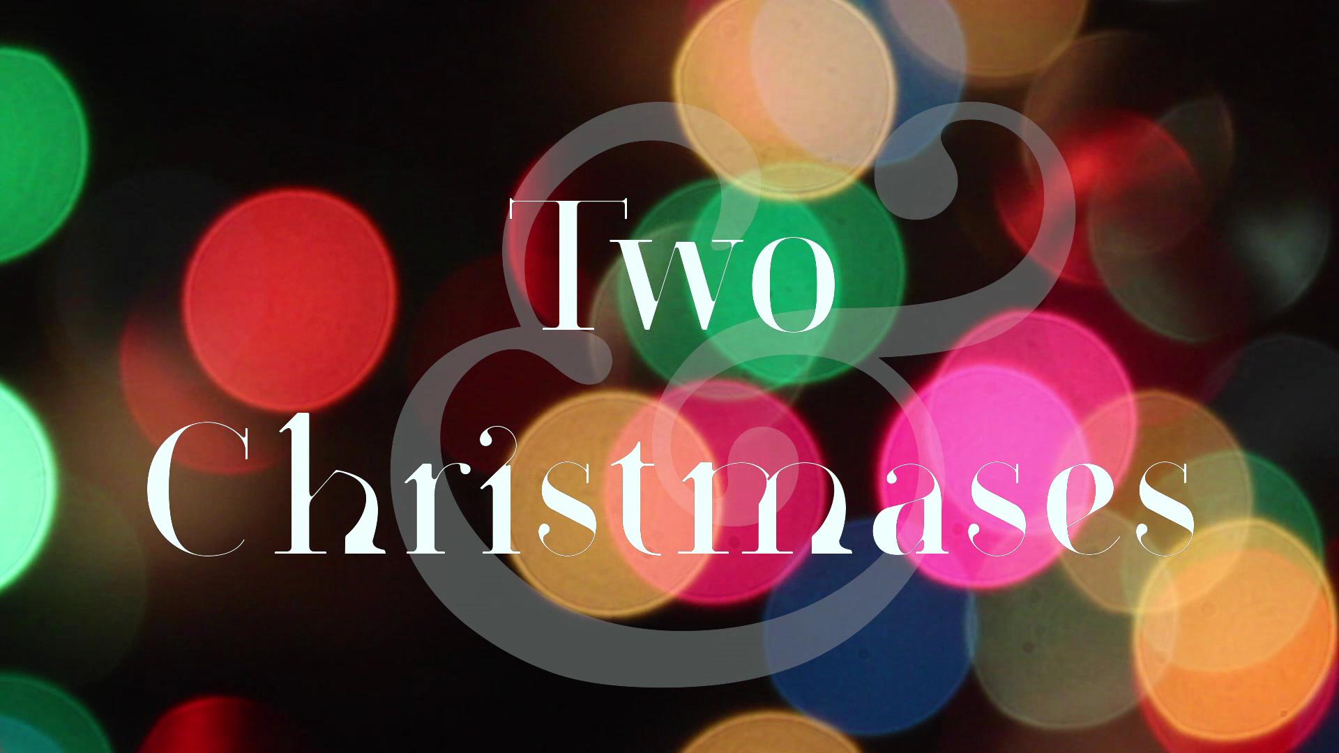 Two Christmases -