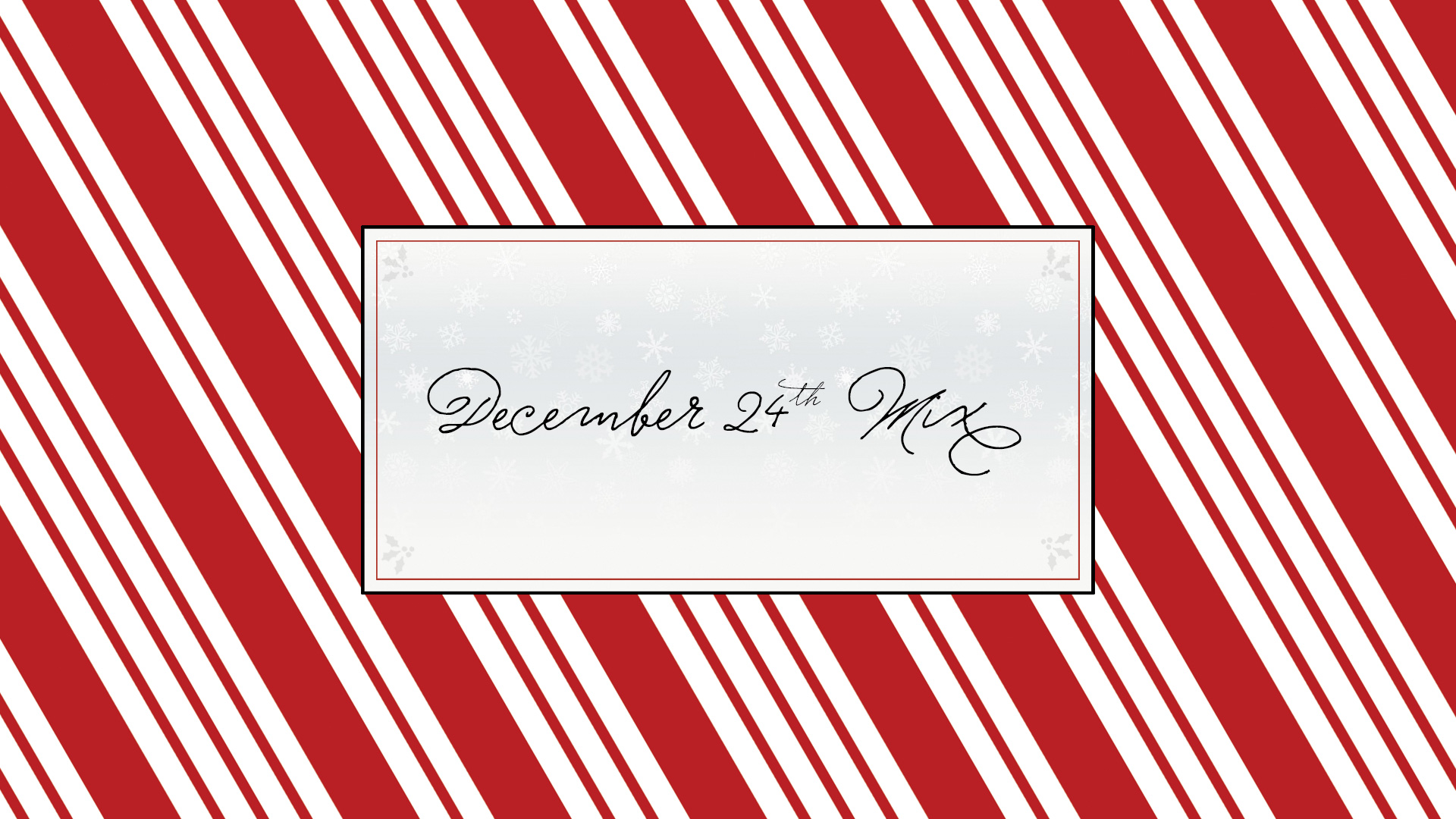 December 24th Mix - An annual holiday mix CD