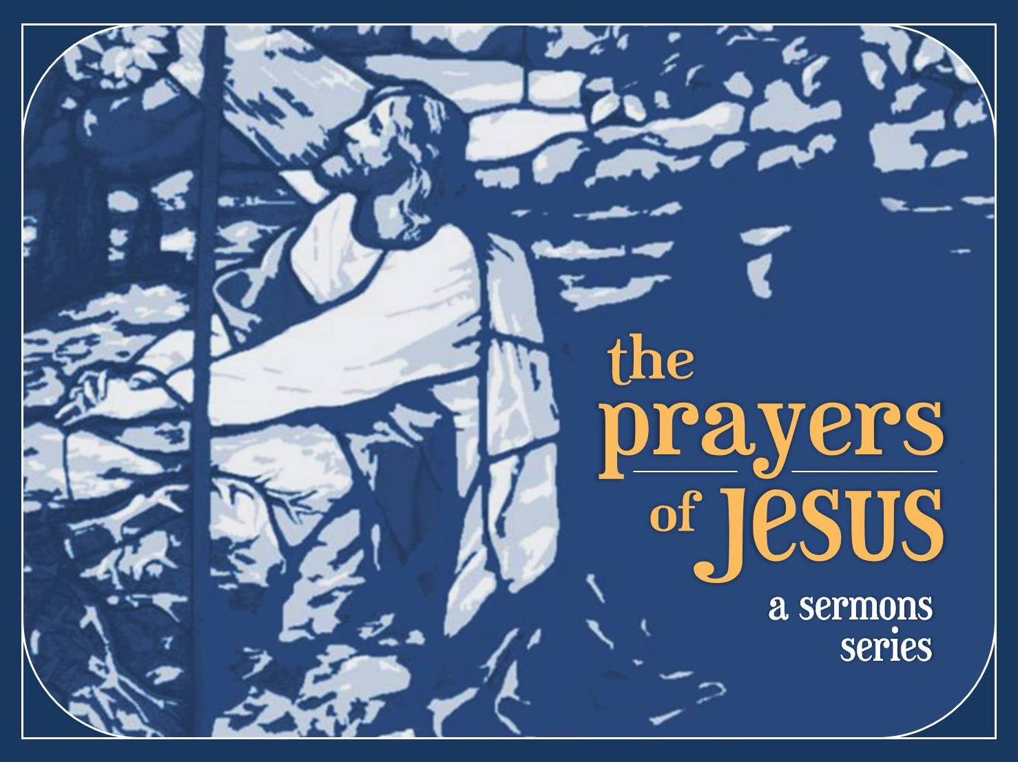 Prayers of Jesus background option 1.jpg