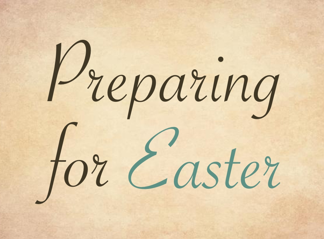 Preparing for Easter