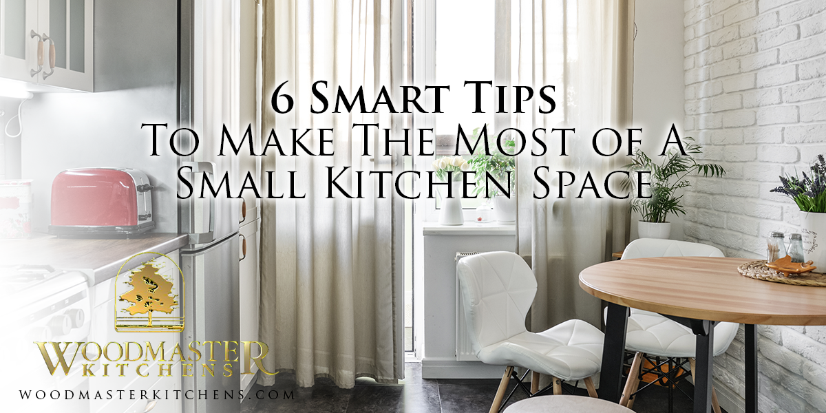 6 Smart Tips To Make The Most of A Small Kitchen Space.png