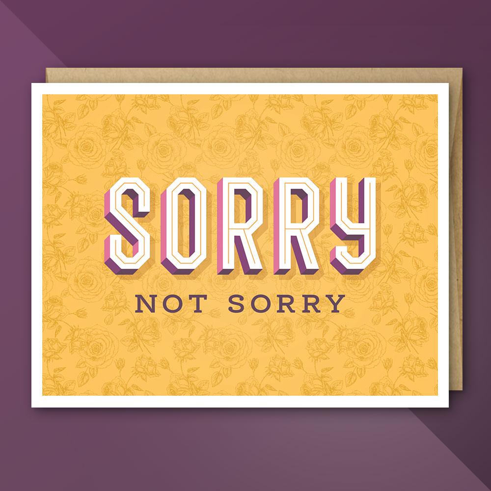 UngratefulGreetings-SorryNotSorry.jpg