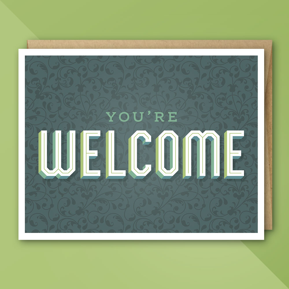 UngratefulGreetings-YoureWelcome.jpg