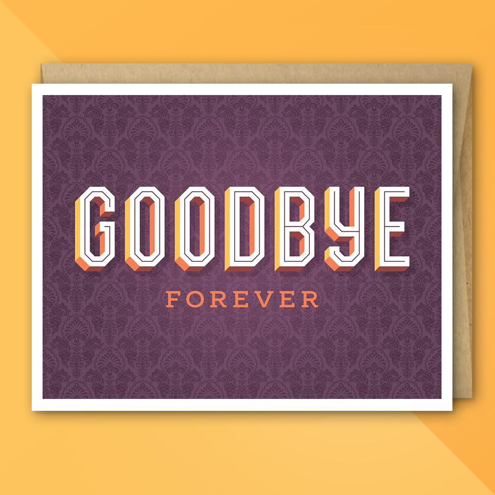UngratefulGreetings-GoodbyeForever.jpg