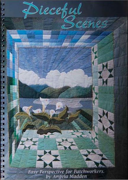 Pieceful Scenes book by Angela Madden. Perspective quilts