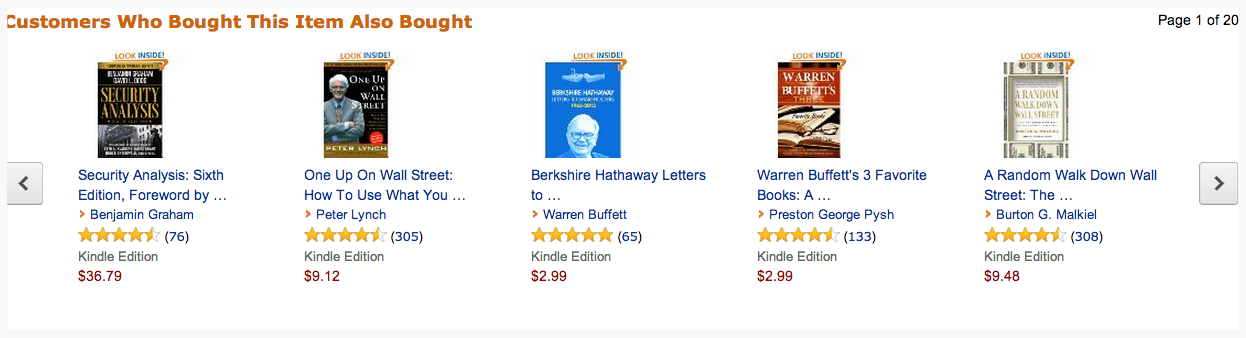 For example, here are book recommendations on Amazon after purchasing   The Intelligent Investor :