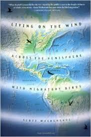 Living on the Wind: Across the Hemisphere with Migratory Birds  by Scott Weidensaul