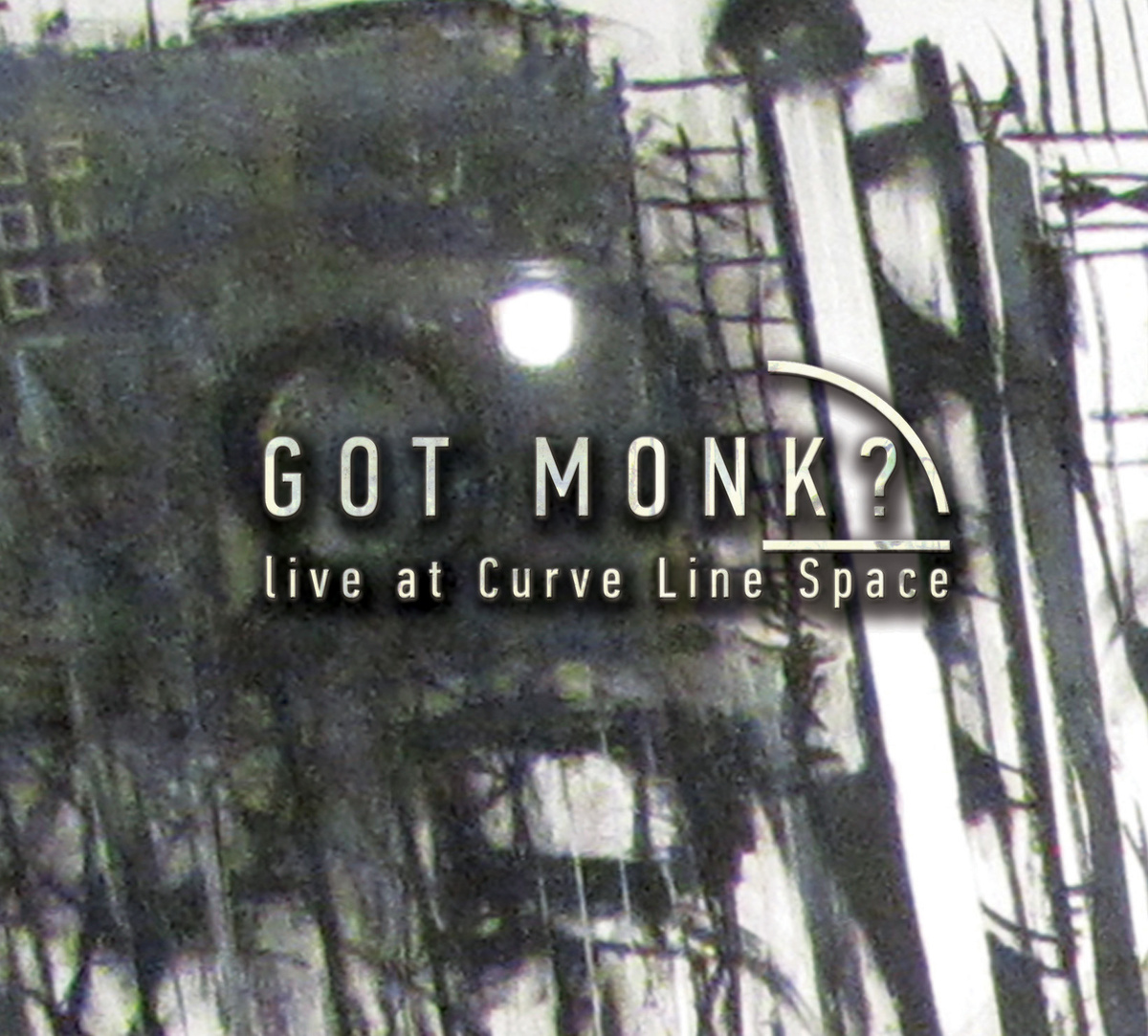 Got Monk? // Live at Curve Line Space