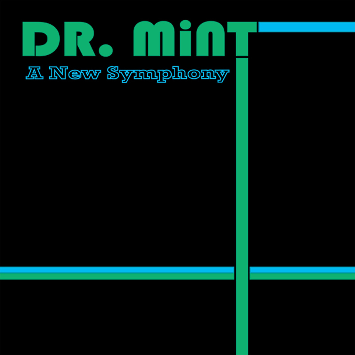 DR. MiNT // A New Symphony