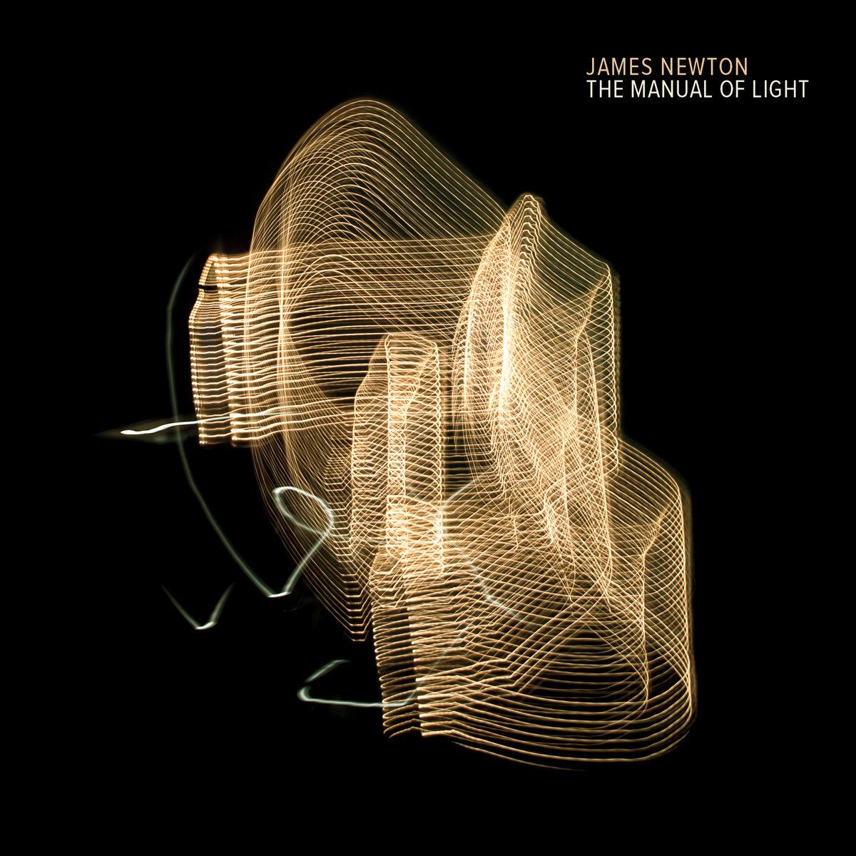 James Newton // The Manual of Light