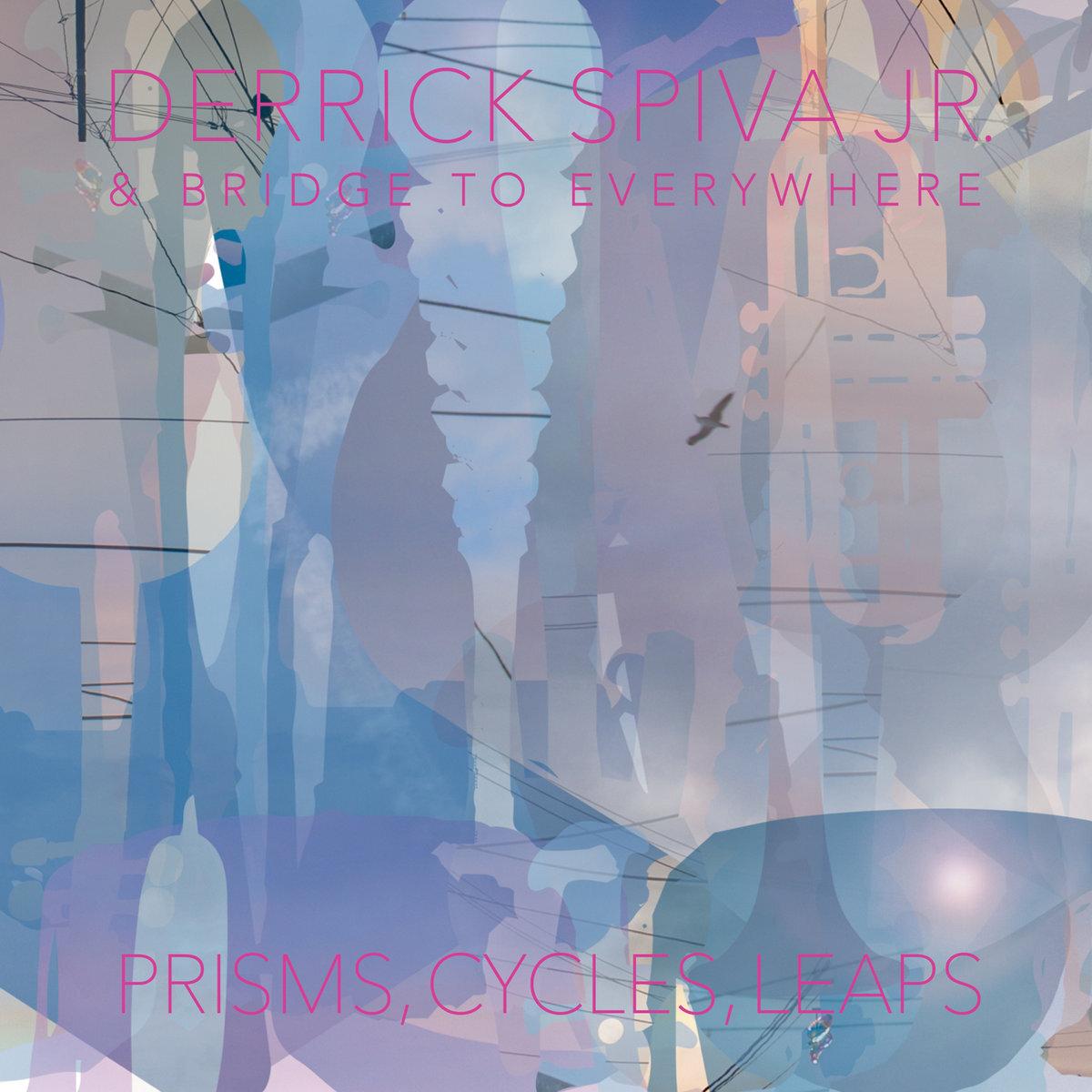 Derrick Spiva Jr. // Prisms, Cycles, Leaps