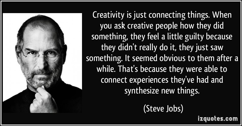 quote-creativity-is-just-connecting-things-when-you-ask-creative-people-how-they-did-something-they-steve-jobs-94811.jpg
