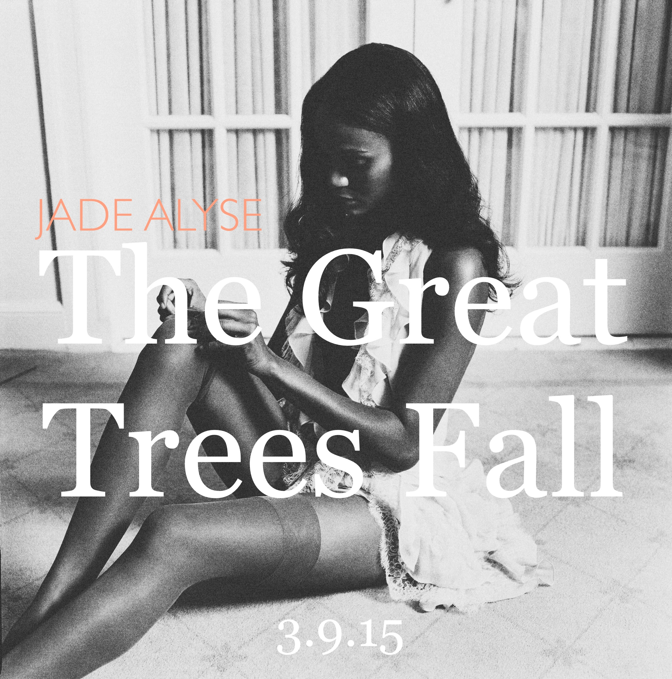 The Great Trees Fall, by Jade Alyse, March 9, 2015