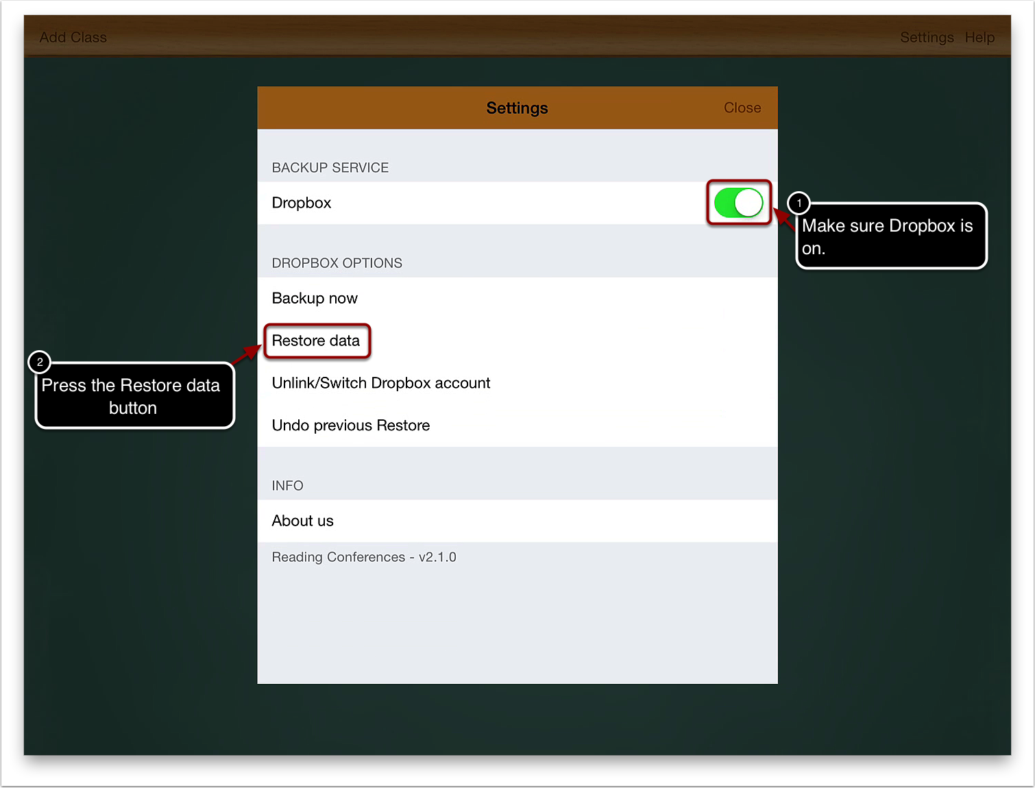 2a. Please make sure Dropbox is on.  2b. Press the Restore data button.