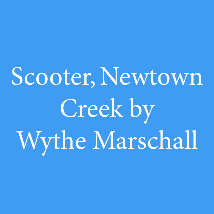 Scooter, Newtown Creek by Wythe Marschall.jpg