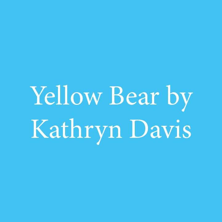 Yellow Bear by Kathryn Davis.jpg