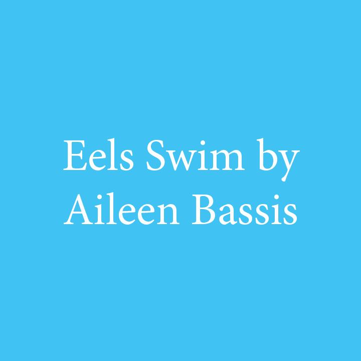 Eels Swim by Aileen Bassis.jpg