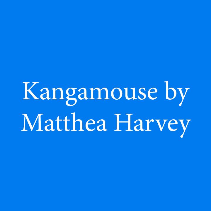 Kangamouse by Matthea Harvey.jpg