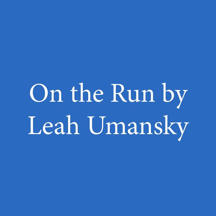 On the Run by Leah Umansky.jpg