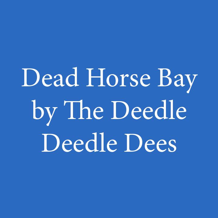 Dead Horse Bay by the Deedle Deedle Dees.jpg