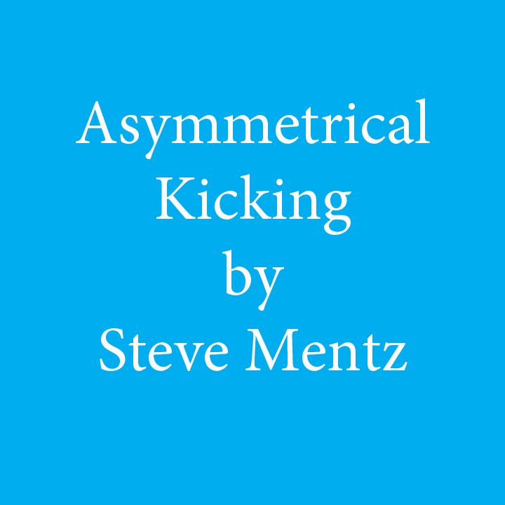 asymmetrical kicking by steve mentz.jpg
