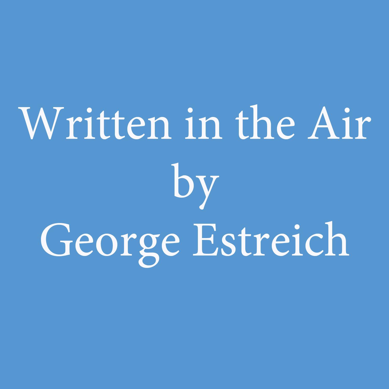 Written in the Air by George Estreich.jpg